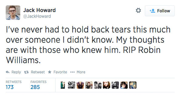 Social media outpours in grief over the death of actor Robin Williams. <span class=meta>JackHoward / Twitter</span>