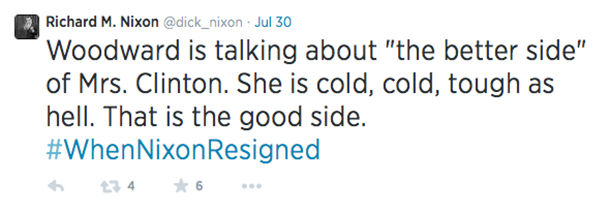 The Nixon account comments on Hillary Clinton and Bob Woodward.  <span class=meta>(dick_nixon &#47; Twitter)</span>