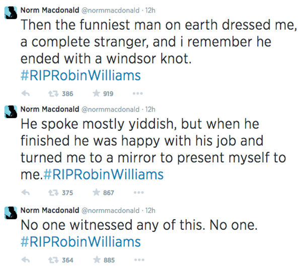 "<div class=""meta image-caption""><div class=""origin-logo origin-image ""><span></span></div><span class=""caption-text"">Norm MacDonald shares his story about Robin Williams via Twitter. Tweets reorganized to be in sequential order. (normmacdonald / Twitter)</span></div>"