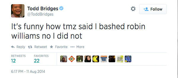 At this point, TMZ ran an article with the headline: ROBIN WILLIAMS &#39;SELFISH&#39; FOR COMMITTING SUICIDE SAYS TODD BRIDGES. <span class=meta>(ToddBridges &#47; Twitter)</span>