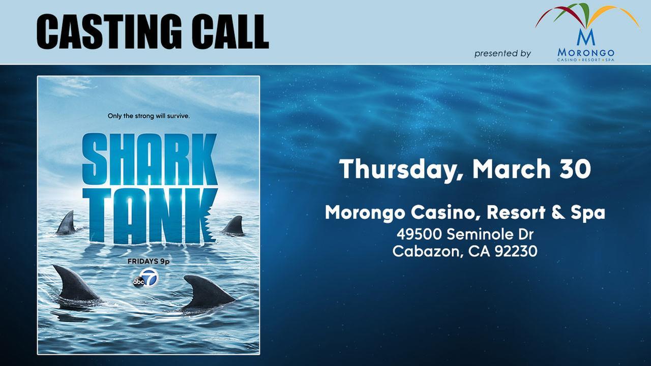 """""""Shark Tank"""" casting call at Morongo Casino!"""