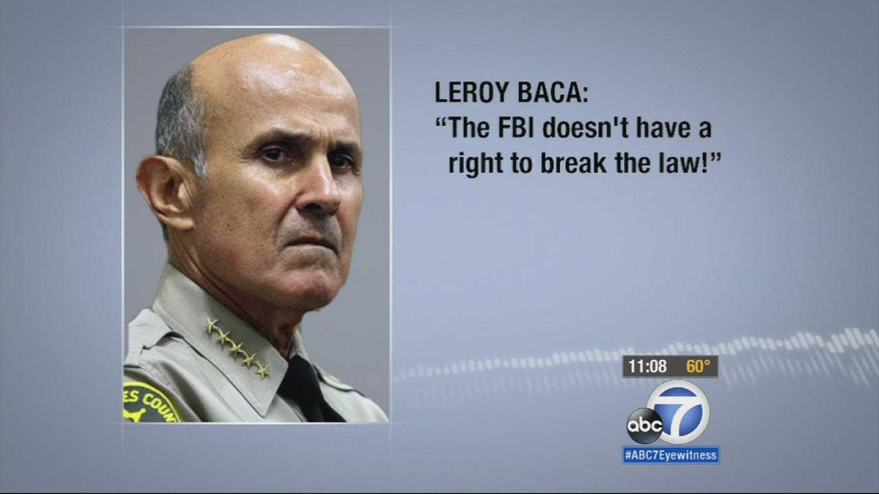 To then-Sheriff Leroy Lee Baca, it was a sucker punch and a betrayal by the FBI, his longtime partner in catching crooks.