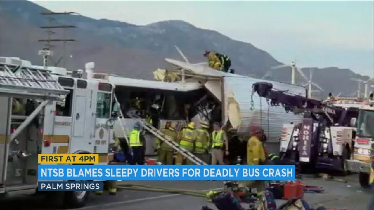 The National Transportation Safety Board is blaming sleepy drivers for causing a deadly bus crash in Palm Springs in October of 2016.