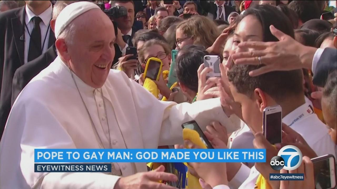 Pope Francis reported comments to a gay man that God made you like this have been embraced by the LGBT community.