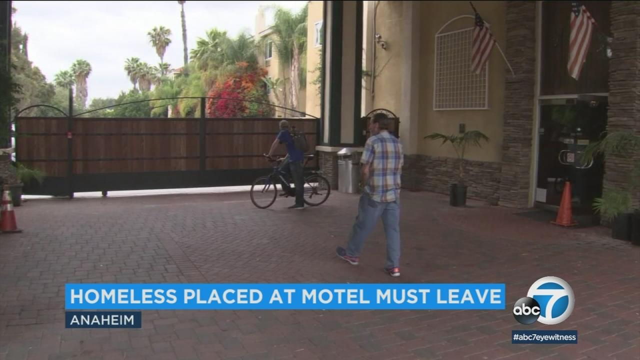 Thirty homeless people are being forced to leave a motel in Anaheim where they had been placed after being evicted from the Santa Ana riverbed.
