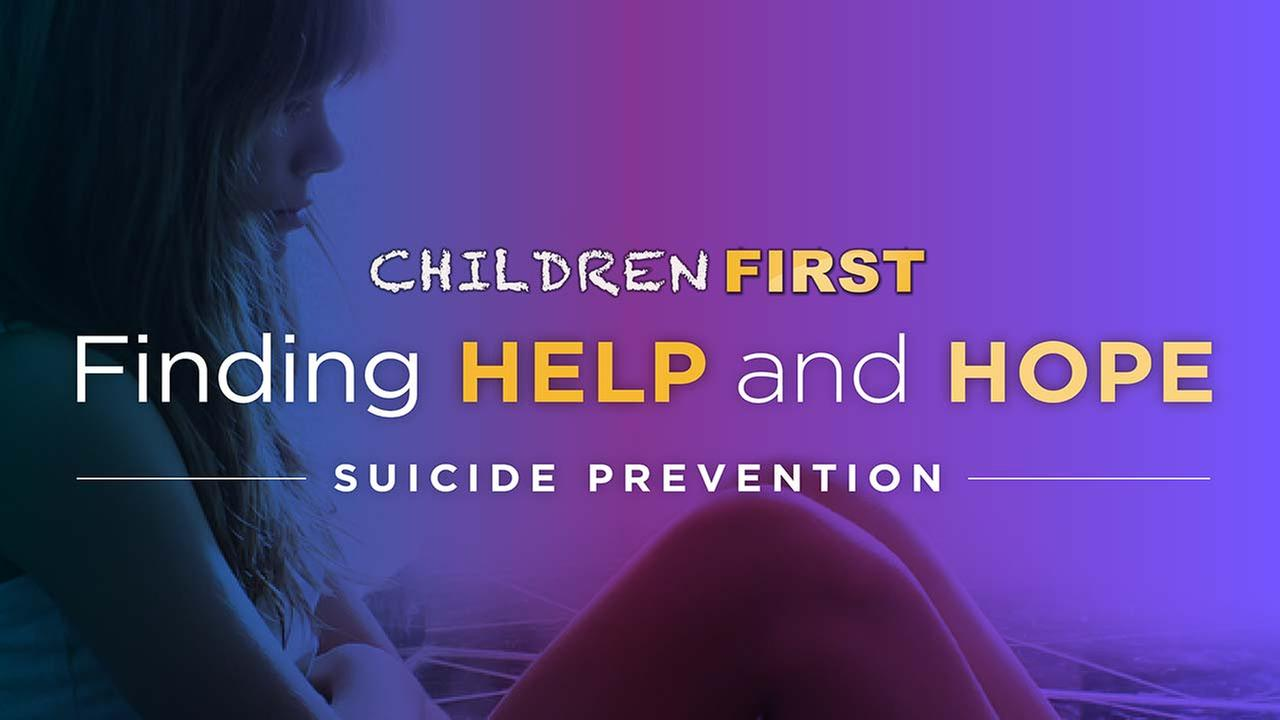 Children First: Finding Help and Hope; Suicide Prevention