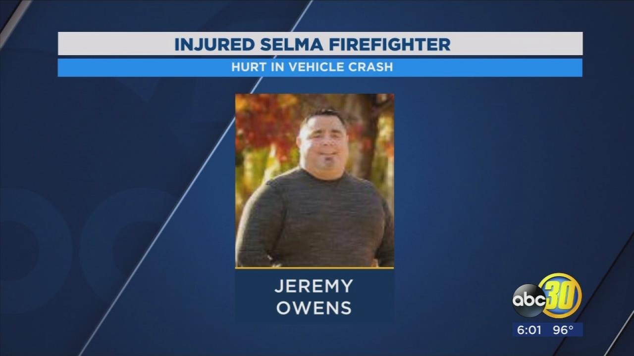 Selma firefighter on the Detwiler Fire injured in vehicle crash