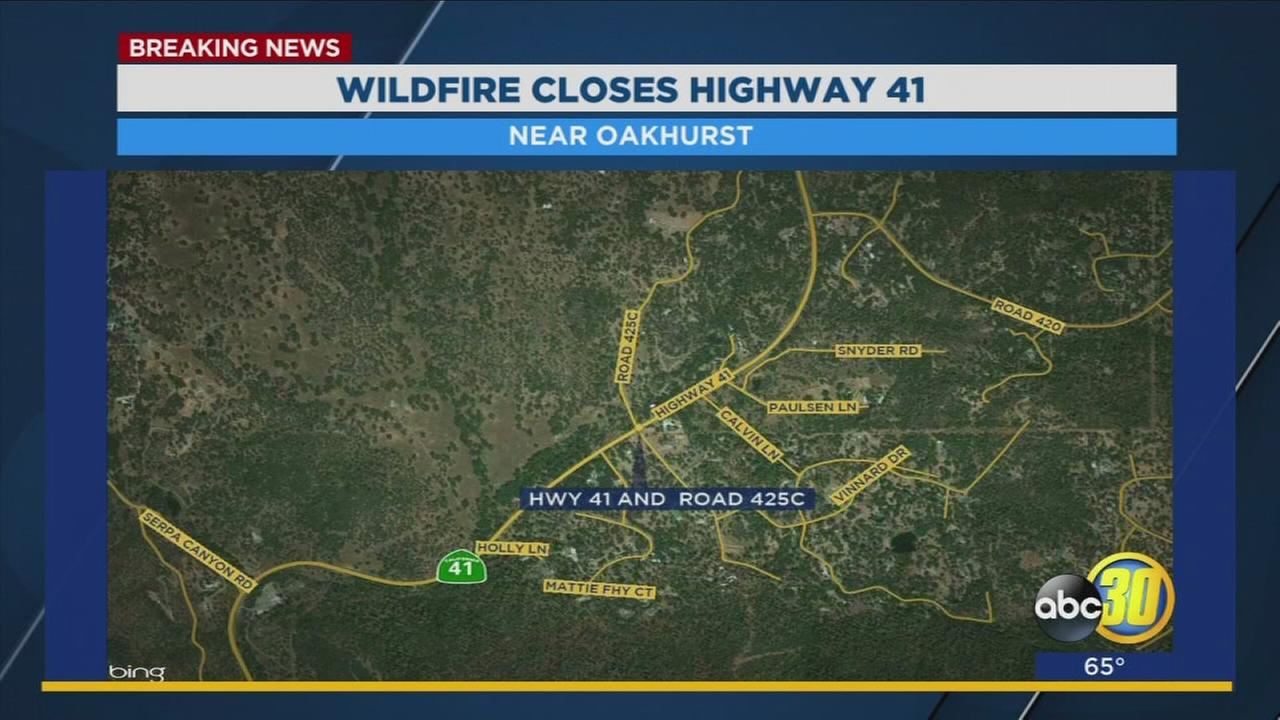 Highway 41 closed near Oakhurst due to wildfire