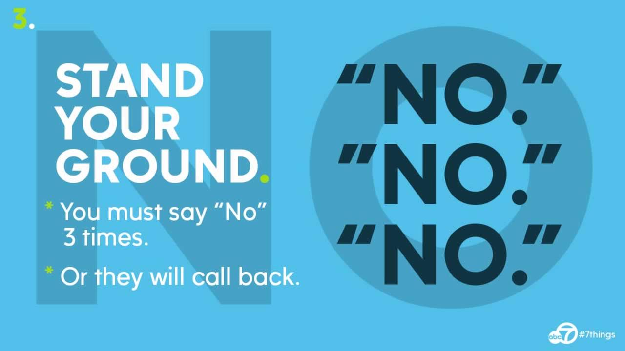 Stand your ground. You must say no three times or they will call back.