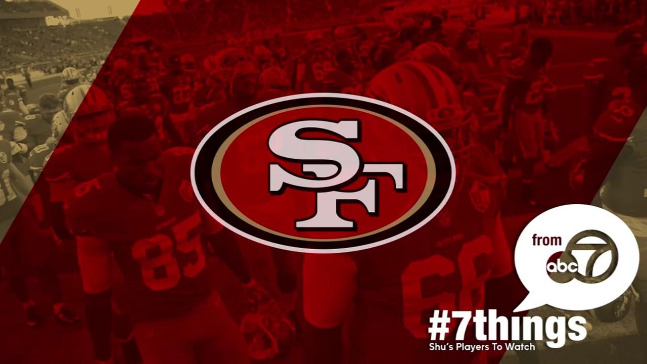 #7Things: ABC7s Mike Shumanns 49ers players to watch