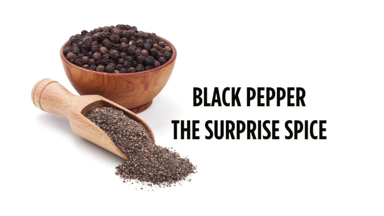 Black pepper: The surprise spice