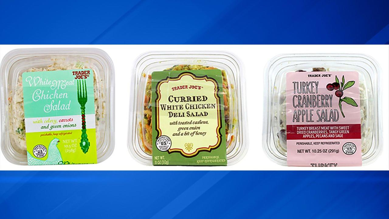 The Trader Joes recall includes their White Meat Chicken Salad, Curried White Chicken Deli Salad and Turkey Cranberry Apple Salad.
