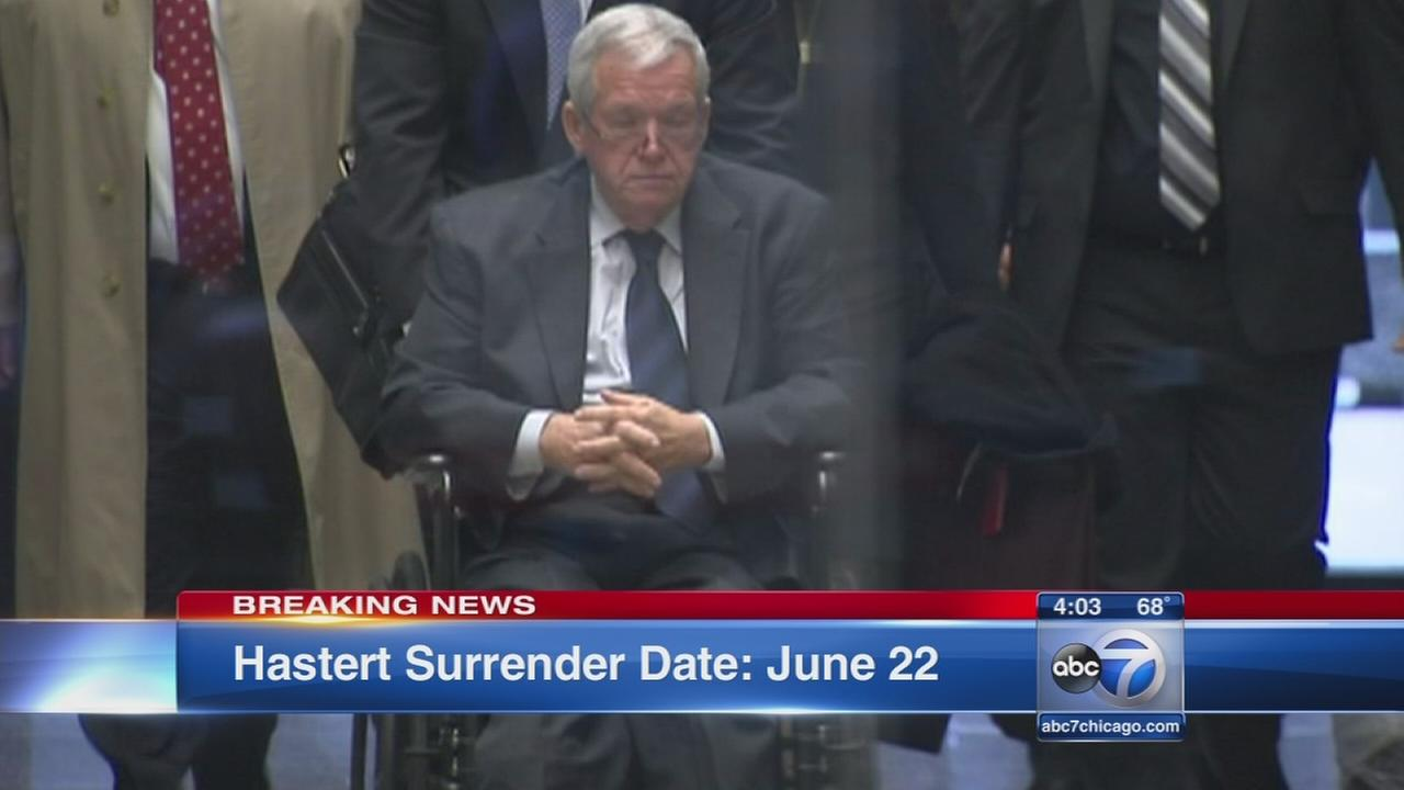 Hastert must report to prison on June 22