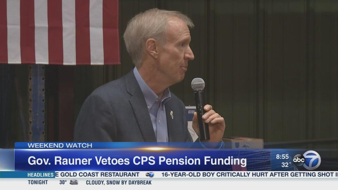 Weekend Watch: Gov. Rauners CPS pension veto