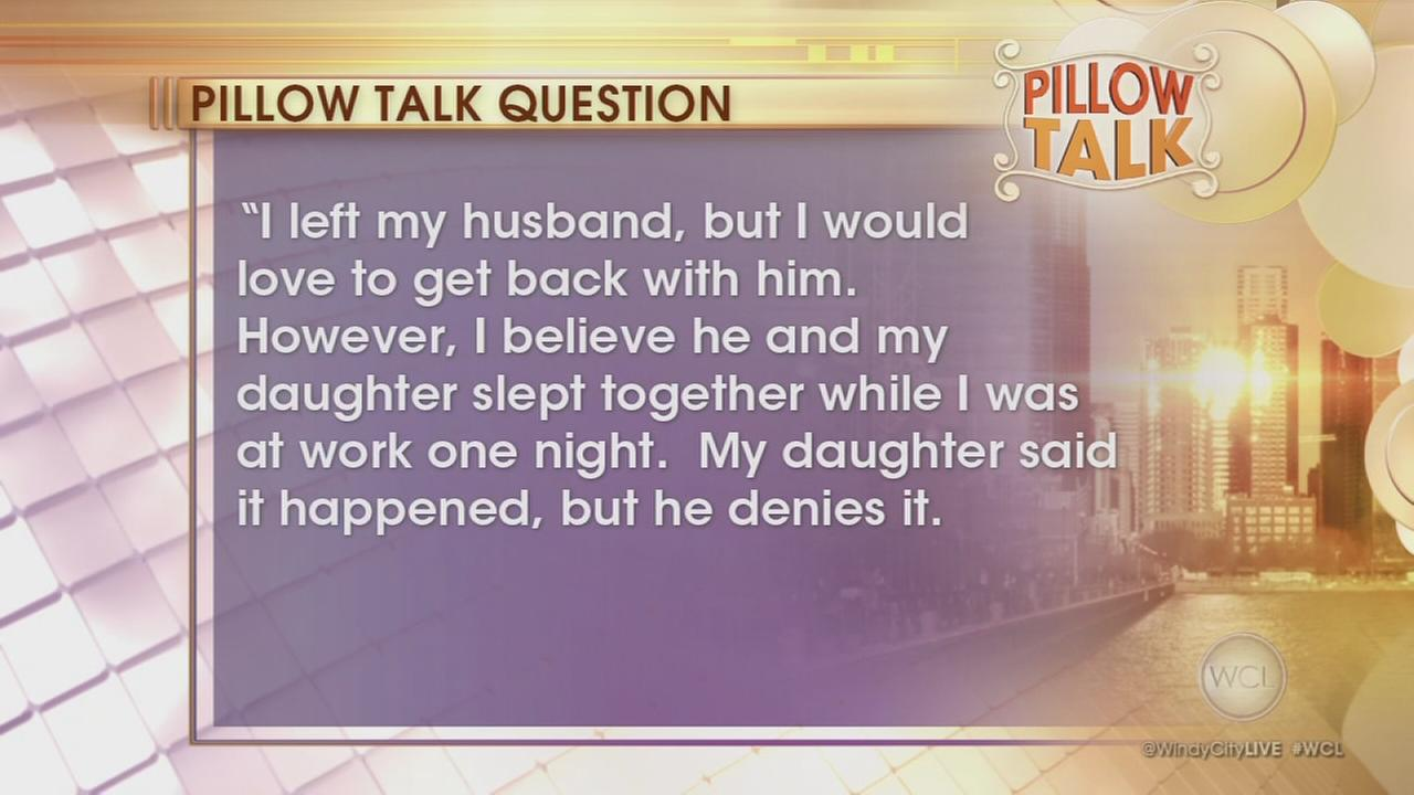 Pillow Talk: Take him back?