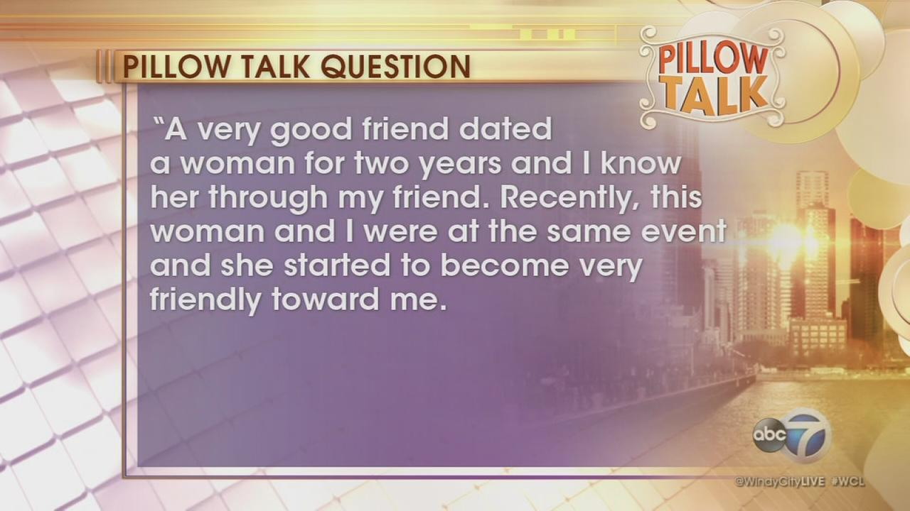 Pillow Talk: Dating a friends ex