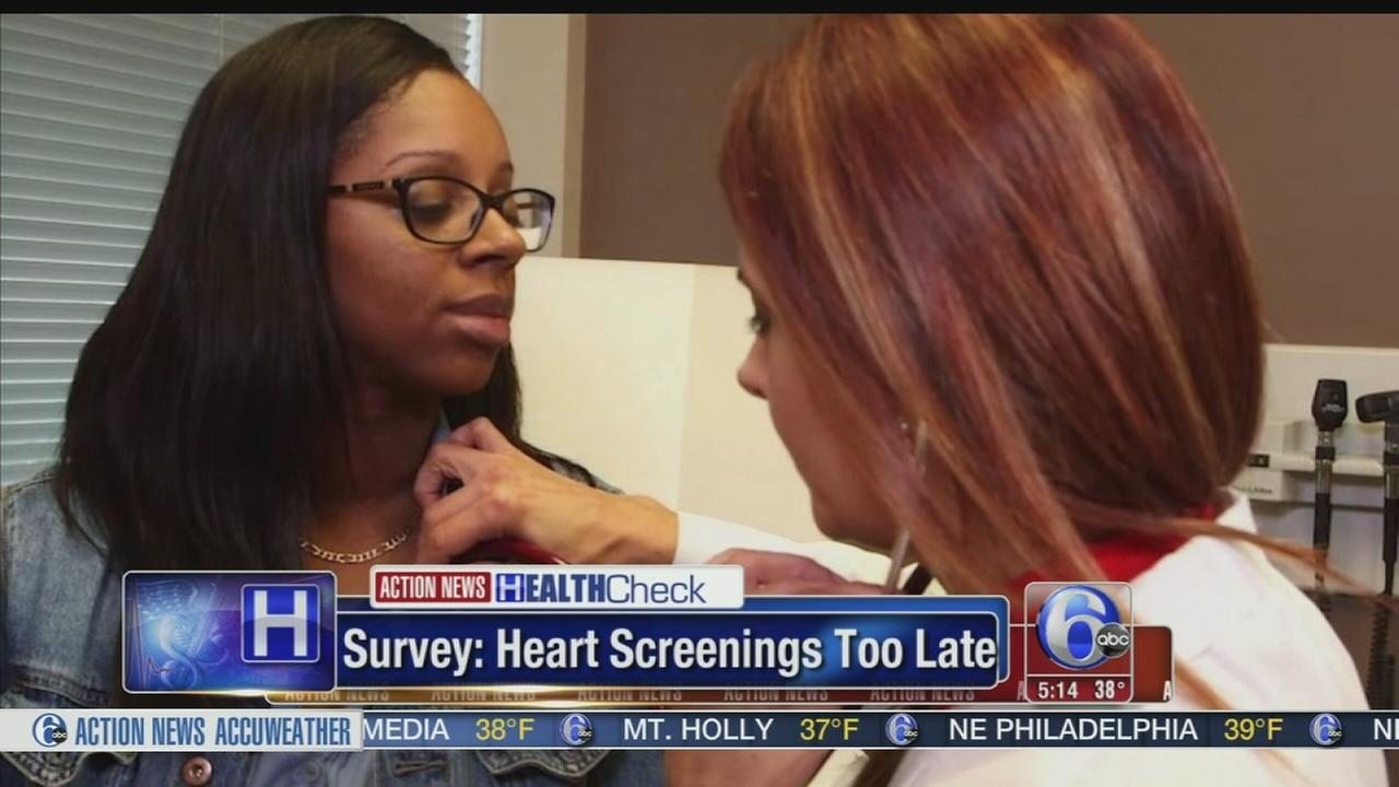 Survey: Heart screenings too late for many