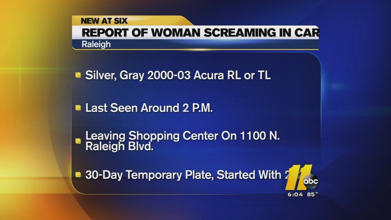 Raleigh police investigate report of woman screaming in car