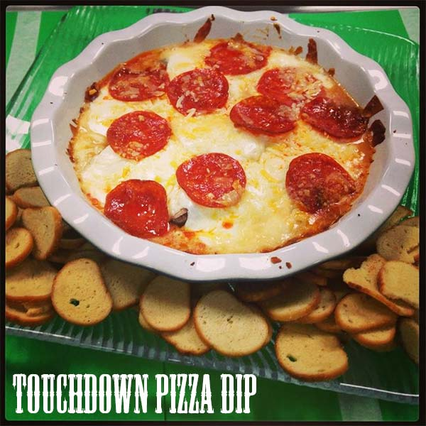 Touchdown Pizza Dip recipe  Ingredients: 8 oz Cream Cheese 1&#47;2 Cup Grated Parmesan Cheese 1&#47;2 Cup Ricotta Cheese 1&#47;2 tsp Salt 1&#47;2 tsp Oregano 1&#47;2 tsp Red Pepper Flakes 1&#47;2 tsp Garlic Powder 1 cup Marinara Sauce 1 cup Julienne Pepperoni Slices &#40;Or ground beef or Sausage&#41; 1&#47;2 cup White onion- sauteed 1&#47;2 cup Mushroom- Sauteed Sliced Fresh Mozzarella Pepperoni Slices  TO MAKE:  - Combine 3 cheeses in a medium bowl. Add in spices, S&#38;P. Mix until well combined.  - Layer the Cheese mixture on the bottom of a Pie dish.  Next Layer the Marina Sauce - Followed by the Pre-cooked Onion, Mushroom &amp; Julienne Pepperoni &#40;Add any additional pizza toppings&#41;.  - Top with sliced Mozzarella until covered. Sprinkle with a handful of Shredded Mozzarella  - Add Pepperoni Slices.  - Bake in pre-heated 350 degree oven for 20 minutes or until dish is bubbly and browning at the edges.  Bon Appetit!  <span class=meta>(Chef Shayna)</span>