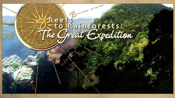 ABC7 Special:  Reefs to Rainforests -- The Great Expedition