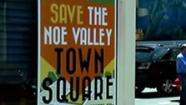 Save the Noe Valley Town Square sign