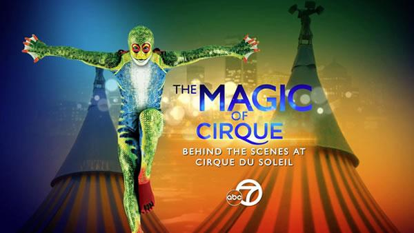 ABC7 Special: The Magic of Cirque