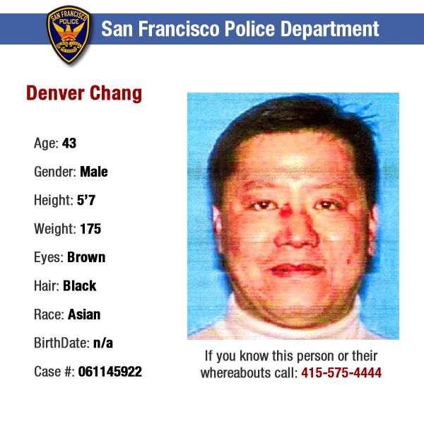 WANTED: ATTEMPTED HOMICIDE. Suspect #2: Denver Chang.  On 10&#47;27&#47;06, at 2:30 AM, the suspects pounded on victim&#39;s door. When the victim opened the door, Suspect #2 grabbed him and forced him down onto the couch in the living room. Suspect #1 helped hold the victim down. Suspect #2 stabbed the victim several times, and then slashed the victim&#39;s throat. Both suspects put victim in a vehicle and drove him to Goettingen &amp; Woolsey Streets, where they left him.    If anyone knows or has any information regarding the whereabouts of the suspects shown in these ID photos, please contact the SFPD tip line at 415-575-4444.  <span class=meta>(SFPD)</span>
