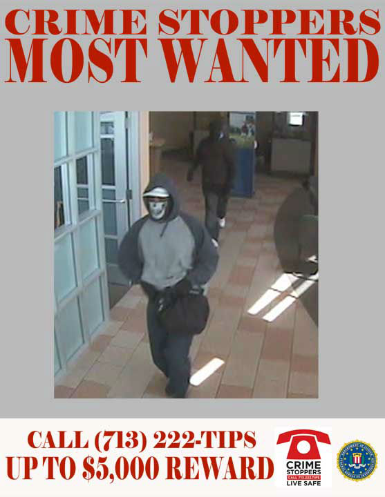 These two unidentified masked black males are responsible for at least two robberies in Memorial City area banks.  On June 16, 2012, the suspect overtook the bank located on the 3700 block of Garth Road in Baytown Texas, and on June 14, 2012 the suspects robbed the bank located near the 3100 block of the Southwest Freeway.  Both suspects entered their targeted banks wearing masks and wielding weapons.  The suspects contained the patrons and employees, and then demand cash from the bank&#39;s tellers.   The first suspect is described as a black male, approximately 6&#39;0&#34;-6&#39;2&#34; weighing 200 lbs.  The second suspect is described as a black male, 6&#39;0&#34; weighing 200 lbs.  The suspects wear concealing clothing and distinctive masks during the course of their robberies. A list of locations, dates and offense report numbers is included below.   1.	05&#47;16&#47;2012: 3700 Garth Road, Baytown, TX  2.	06&#47;14&#47;2012: 3100 Southwest Freeway   If you recognize any of theses suspects, contact Crime-Stoppers at 713-222-TIPS.  You could earn a cash reward.  <span class=meta>(Photo&#47;Crime-Stoppers.org)</span>