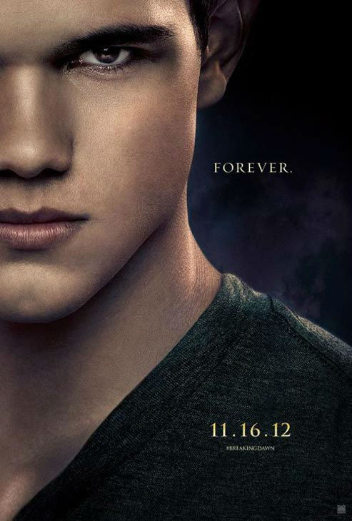 Taylor Lautner, who portrays Jacob Black in 'The Twilight Saga: Breaking Dawn - Part 2,' appears in a cast poster for the film, which is slated for release on November 16, 2012.