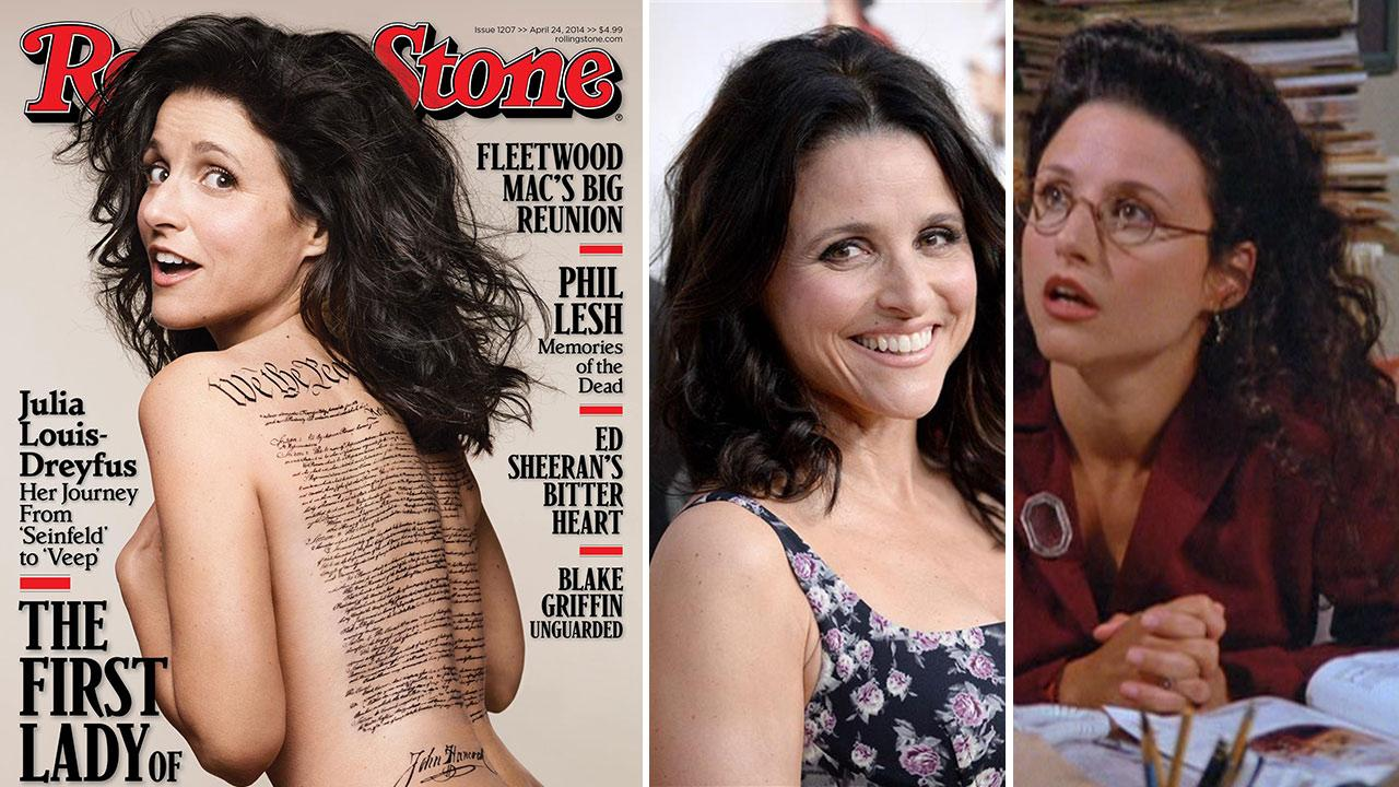 Julia Louis-Dreyfus appears nude on the cover of Rolling Stones April 24, 2014 issue. / Julia Louis-Dreyfus appears in at the premiere of season 3 of the HBO show Veep on March 24, 2014. / Julia Louis-Dreyfus appears in a scene from Seinfeld.