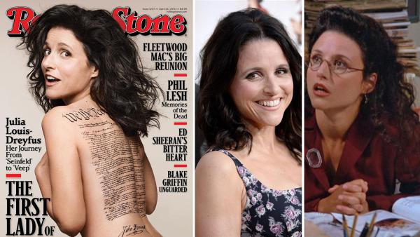 Julia Louis-Dreyfus appears nude on the cover of Rolling Stones April 24, 2014 issue. / Julia Louis-Dreyfus appears in at the premiere of season 3 of the HBO show Veep on March 24, 2014. / Julia Louis-Dreyfus appears in a scene from Seinfeld. - Provided courtesy of Rolling Stone / Mark Seliger /  Lionel Hahn / Abacausa / Startraksphoto.com / Castle Rock Entertainment / Sony Pictures Television