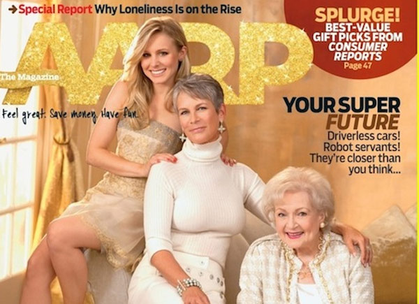 Pictured: Kristen Bell, Jamie Lee Curtis, and Betty White on the cover of the October 2010 issue of AARP magazine.