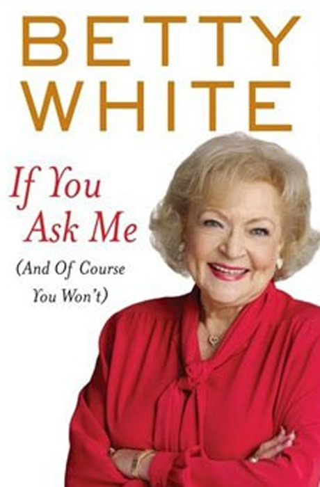Pictured: Book jacket cover of Betty White's new...