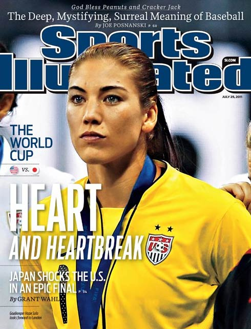 Hope Solo, 30, is a goalie for the U.S. national soccer team. She appeared on the cover of Sports Illustrated magazine in July 25.