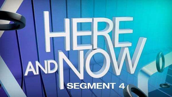 Here And Now on Dec. 9, 2012: Part 4