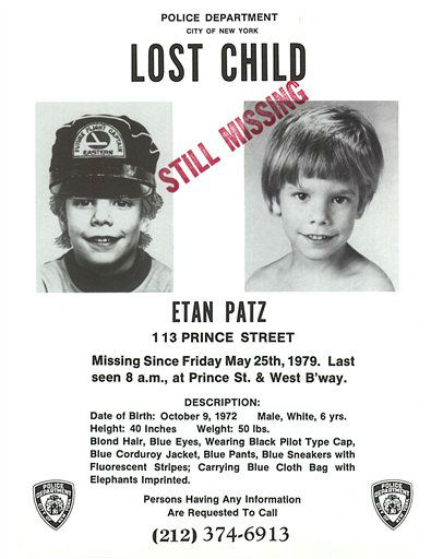 This undated image provided Friday, May 28, 2010 by Stanley K. Patz shows a flyer distributed by the New York Police Department of Patz&#39;s son Etan who vanished in New York on May 25, 1979. One of the most extensive missing-child searches was mounted to find him, but two decades later, the boy was officially declared dead. The Manhattan district attorney&#39;s office will take a fresh look at the evidence collected against the prime suspect, a convicted child molester serving 20 years in prison in Pennsylvania. &#40;AP Photo&#47;Courtesy NYPD&#41;  EDITORIAL USE ONLY, NO SALES, FOR USE ONLY IN ILLUSTRATING EDITORIAL STORIES REGARDING THE DISAPPEARANCE OF ETAN PATZ OR OTHER MISSING CHILDREN <span class=meta>(AP Photo&#47; Anonymous)</span>