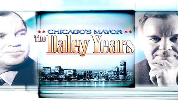 Chicago's Mayor: The Daley Years