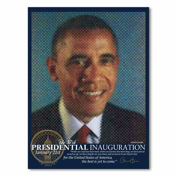 """Limited edition 18'' x 24'' poster. A reproduction of Chuck Close's print portrait of President Obama. Only 2,013 available, created especially for the 57th Presidential Inauguration."" The Presidential Inaugural Committee launched its online store to sell souvenirs.  Online store: http://store.2013pic.org"