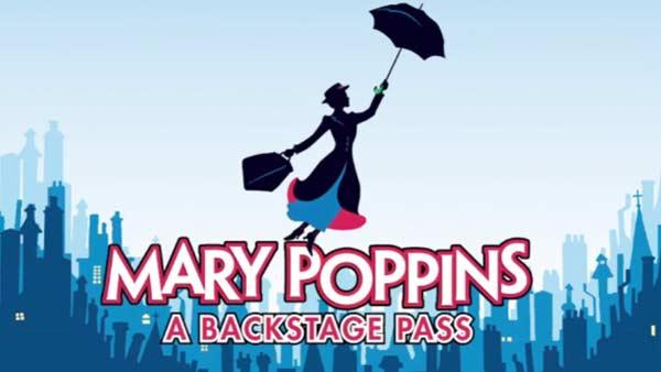 Mary Poppins Backstage Pass Special: Part 1 of 3