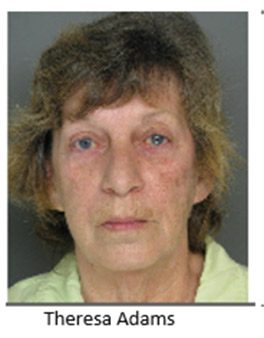 Theresa Adams 63 YOA- 600 blk Ave B Trevose PA- 1st degree  Misdemeanor Charges Theft, Conspiracy, Receiving Stolen Property Bail $25,000 unsecured