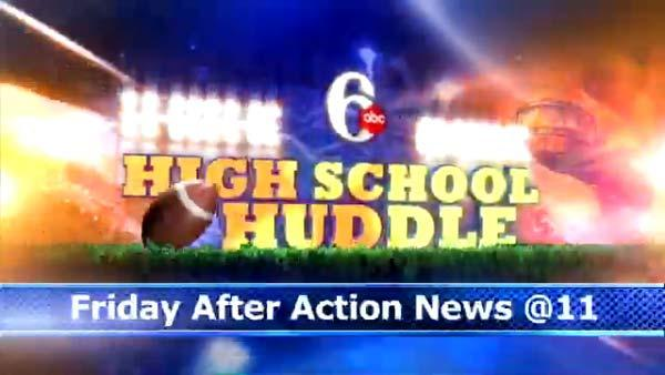 Watch High School Huddle, Friday evening after Action News at 11.