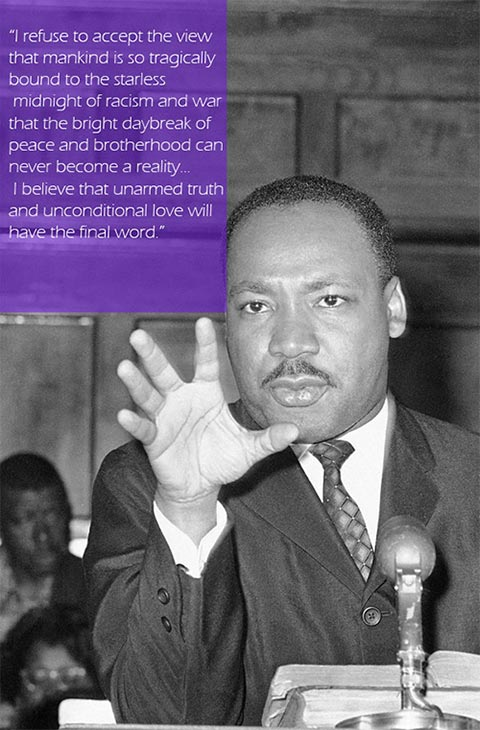 "<div class=""meta ""><span class=""caption-text "">""I refuse to accept the view that mankind is so tragically bound to the starless midnight of racism and war that the bright daybreak of peace and brotherhood can never become a reality... I believe that unarmed truth and unconditional love will have the final word."" (AP)</span></div>"