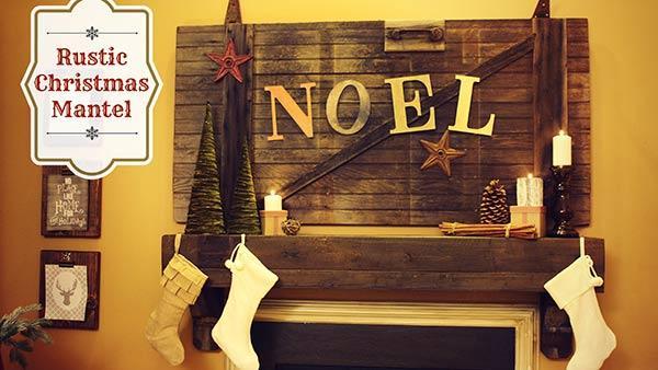DIY Rustic Holiday Mantel